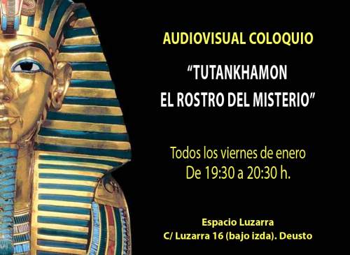 TUTANKAMÓN: EL ROSTRO DEL MISTERIO audiovisual coloquio